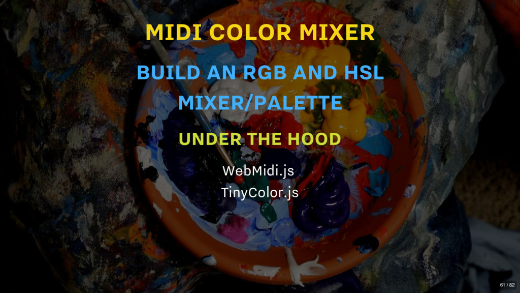 MIDI COLOR MIXER UNDER THE HOOD WebMidi.js Tiny...