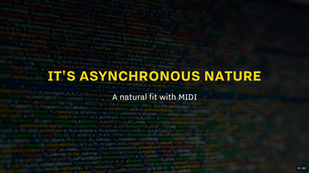 IT'S ASYNCHRONOUS NATURE A natural fit with MID...