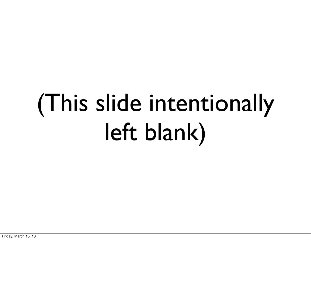 (This slide intentionally left blank) Friday, M...