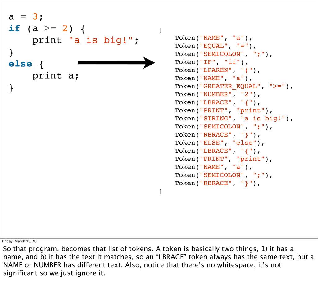 """a = 3; if (a >= 2) { print """"a is big!""""; } else ..."""