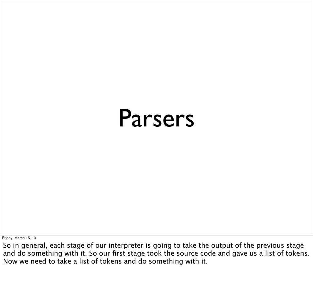 Parsers Friday, March 15, 13 So in general, eac...