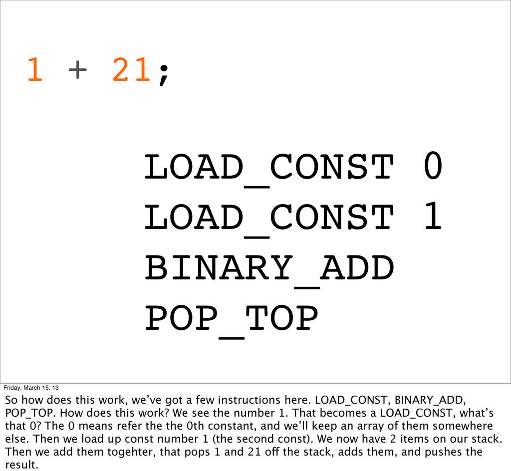 1 + 21; LOAD_CONST 0 LOAD_CONST 1 BINARY_ADD PO...