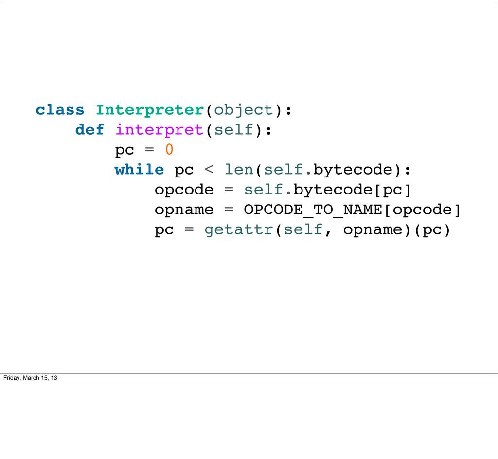 class Interpreter(object): def interpret(self):...