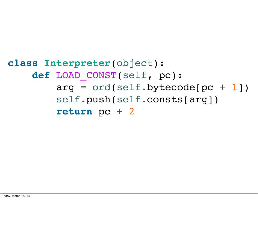 class Interpreter(object): def LOAD_CONST(self,...