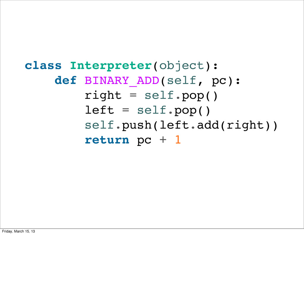 class Interpreter(object): def BINARY_ADD(self,...