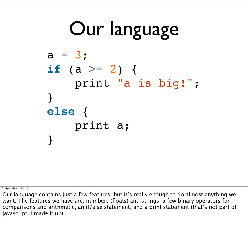 """Our language a = 3; if (a >= 2) { print """"a is b..."""