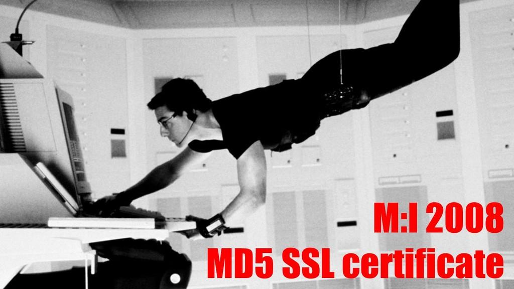 M:I 2008 MD5 SSL certificate