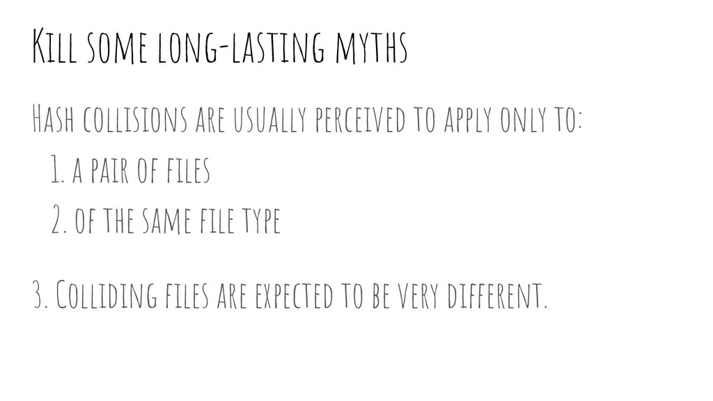 Kill some long-lasting myths Hash collisions ar...