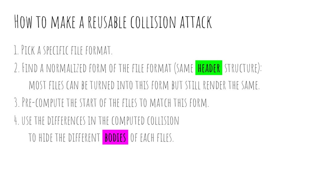 How to make a reusable collision attack 1. Pick...