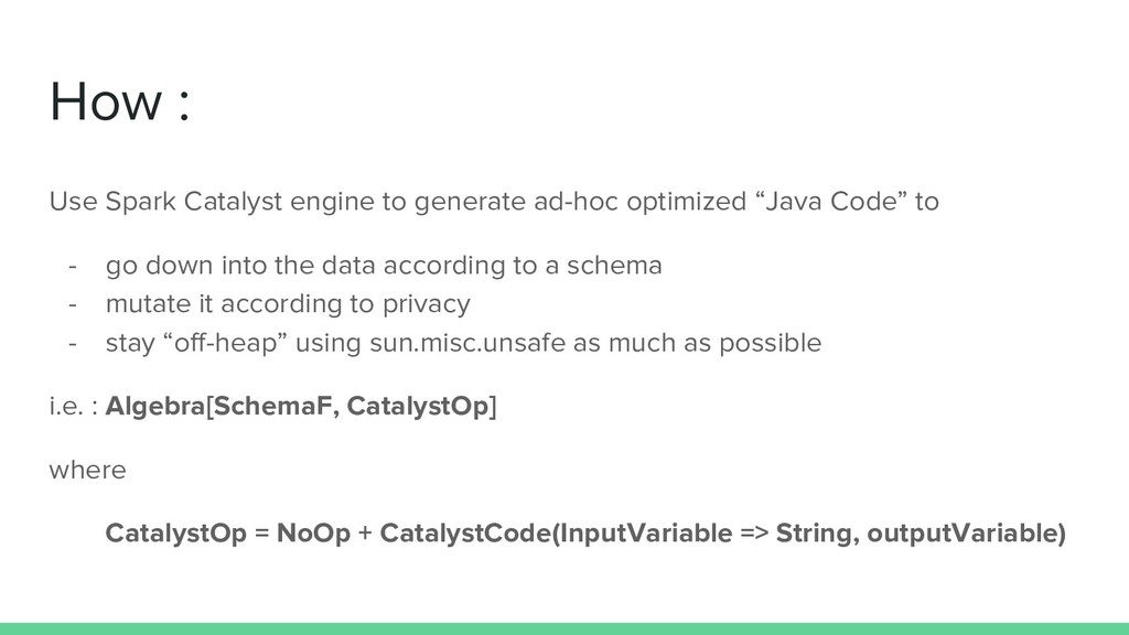 How : Use Spark Catalyst engine to generate ad-...