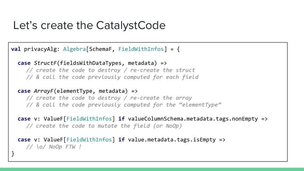 Let's create the CatalystCode val privacyAlg: A...