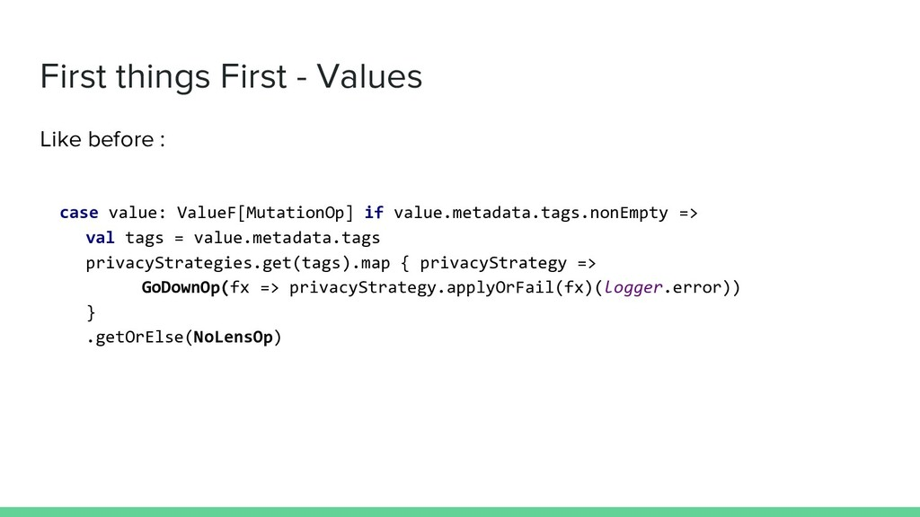 First things First - Values Like before : case ...