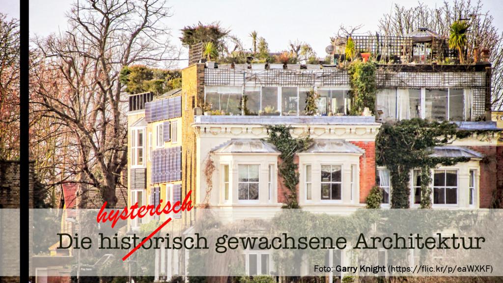 Die historisch gewachsene Architektur Foto: Gar...