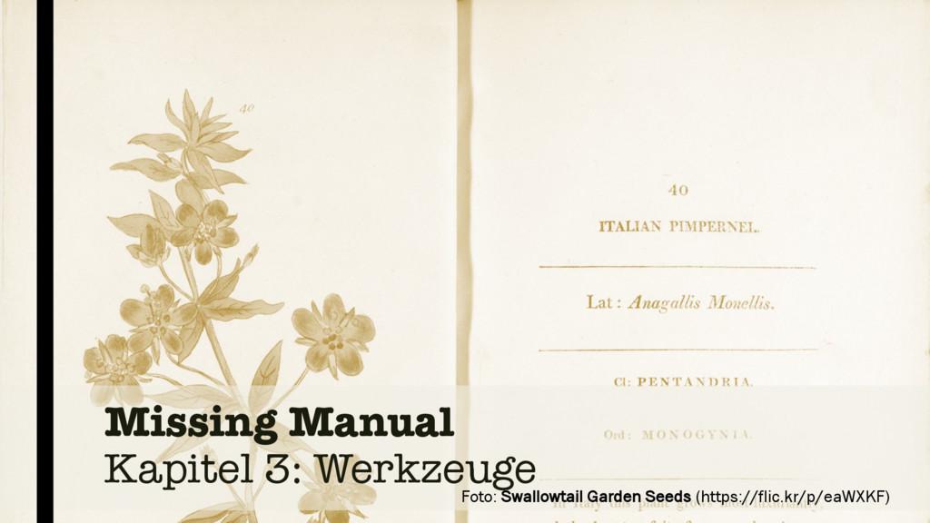 Missing Manual Kapitel 3: Werkzeuge Foto: Swall...