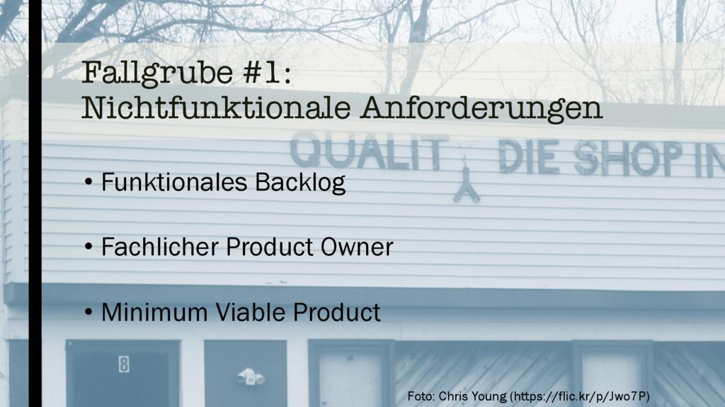 Fallgrube #1: Nichtfunktionale Anforderungen • ...