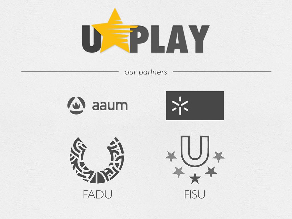 our partners FADU FISU