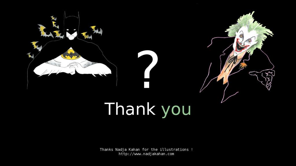 ? Thank you Thanks Nadja Kahan for the illustra...