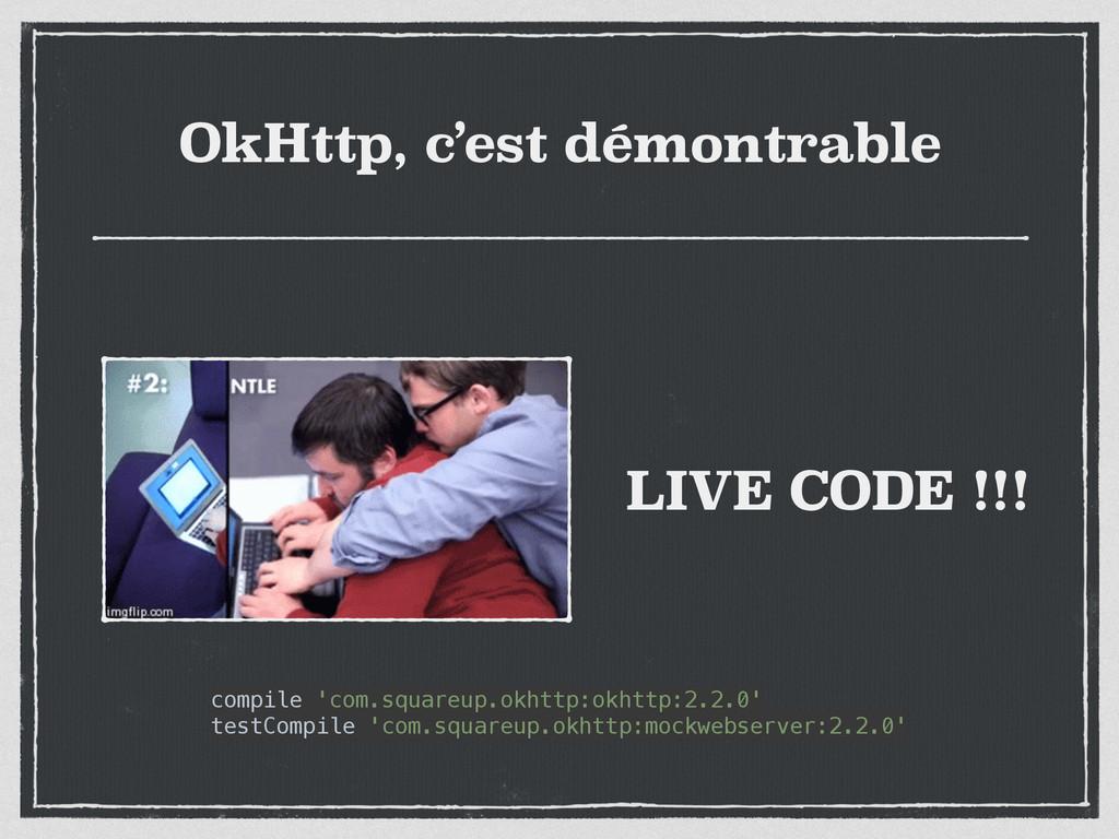 OkHttp, c'est démontrable LIVE CODE !!! compile...