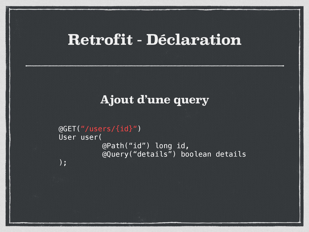 "Retrofit - Déclaration @GET(""/users/{id}"") User..."