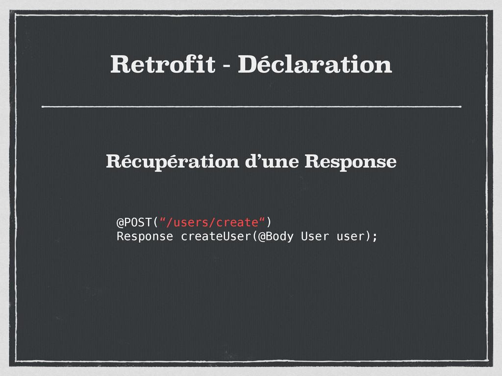 "Retrofit - Déclaration @POST(""/users/create"") R..."
