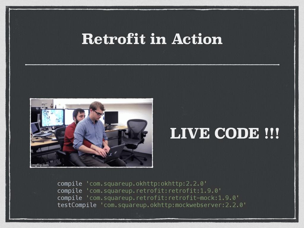LIVE CODE !!! compile 'com.squareup.okhttp:okht...