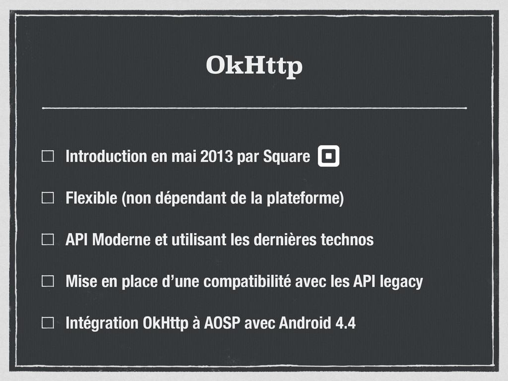 OkHttp Introduction en mai 2013 par Square Flex...