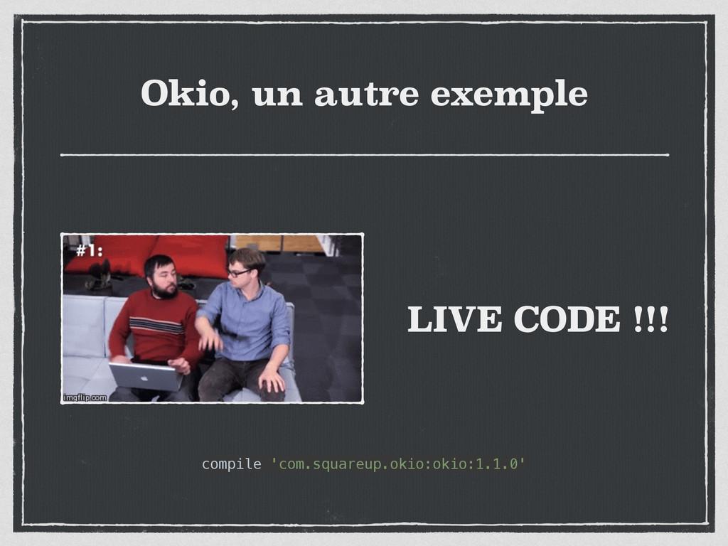 Okio, un autre exemple LIVE CODE !!! compile 'c...