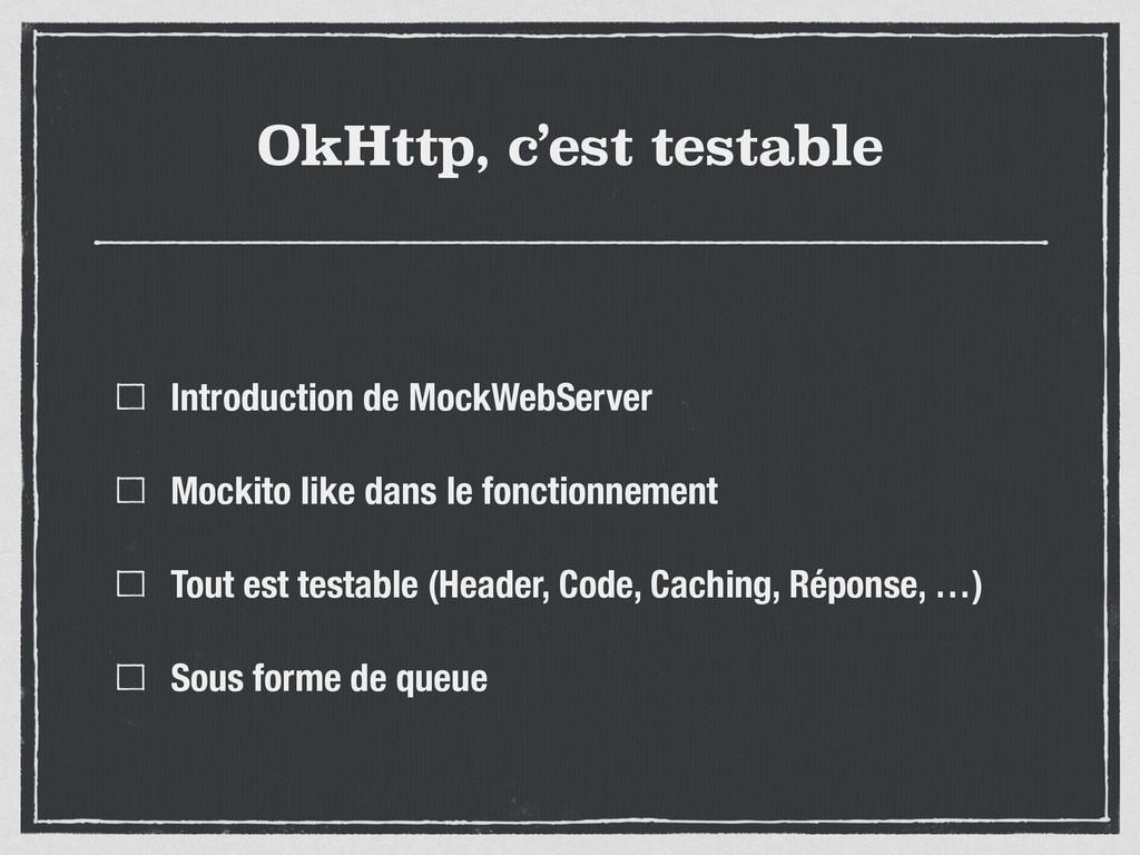 OkHttp, c'est testable Introduction de MockWebS...