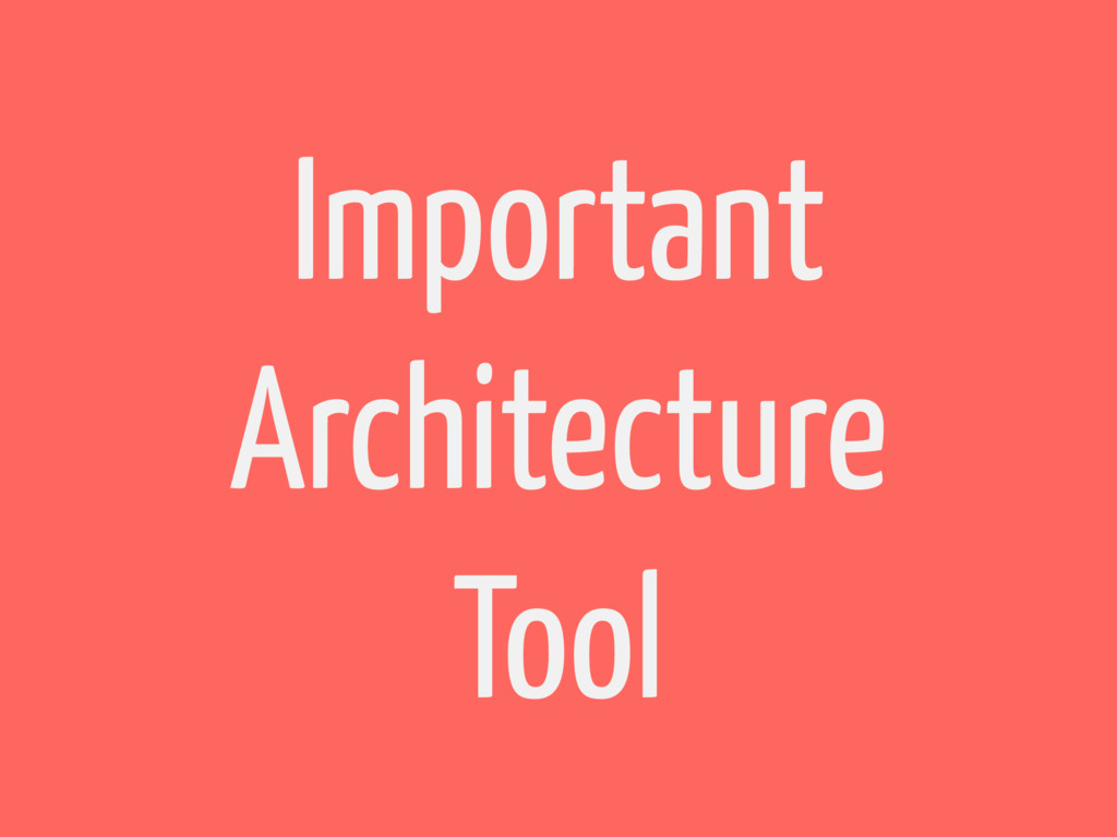 Important Architecture Tool