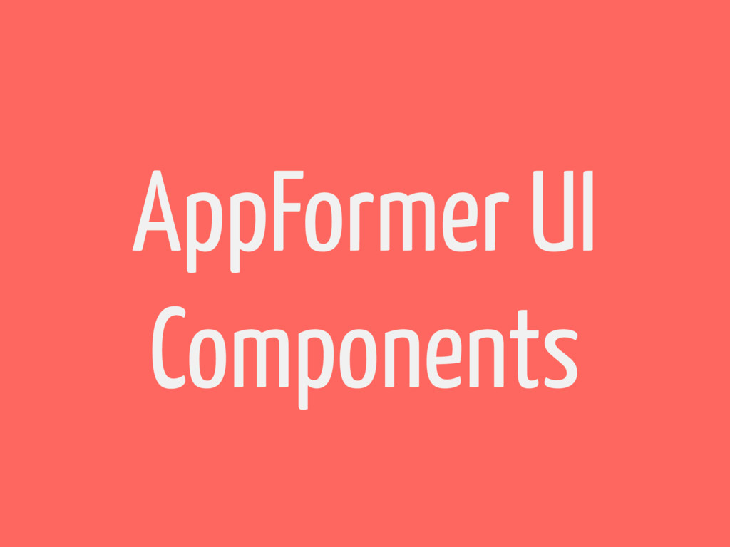 AppFormer UI Components