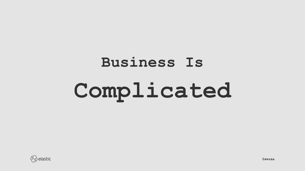 Business Is Complicated ̴̴̴̴̴̴̴̴̴̴̴̴̴̴̴̴̴̴̴̴̴̴̴...