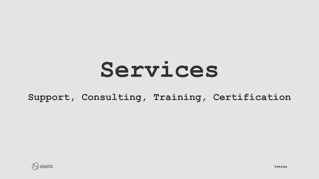 Services Support, Consulting, Training, Certifi...