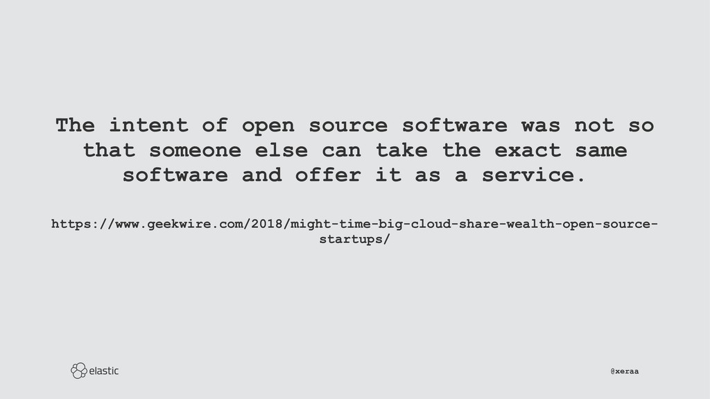 The intent of open source software was not so t...