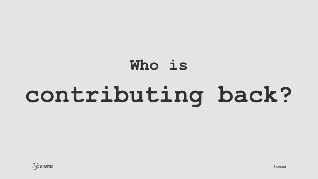 Who is contributing back? ̴̴̴̴̴̴̴̴̴̴̴̴̴̴̴̴̴̴̴̴̴...