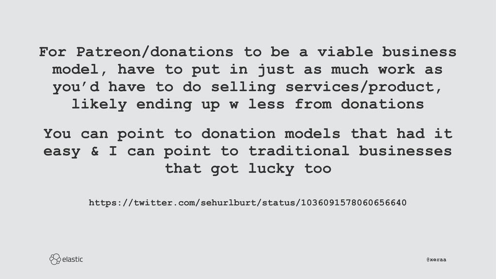 For Patreon/donations to be a viable business m...