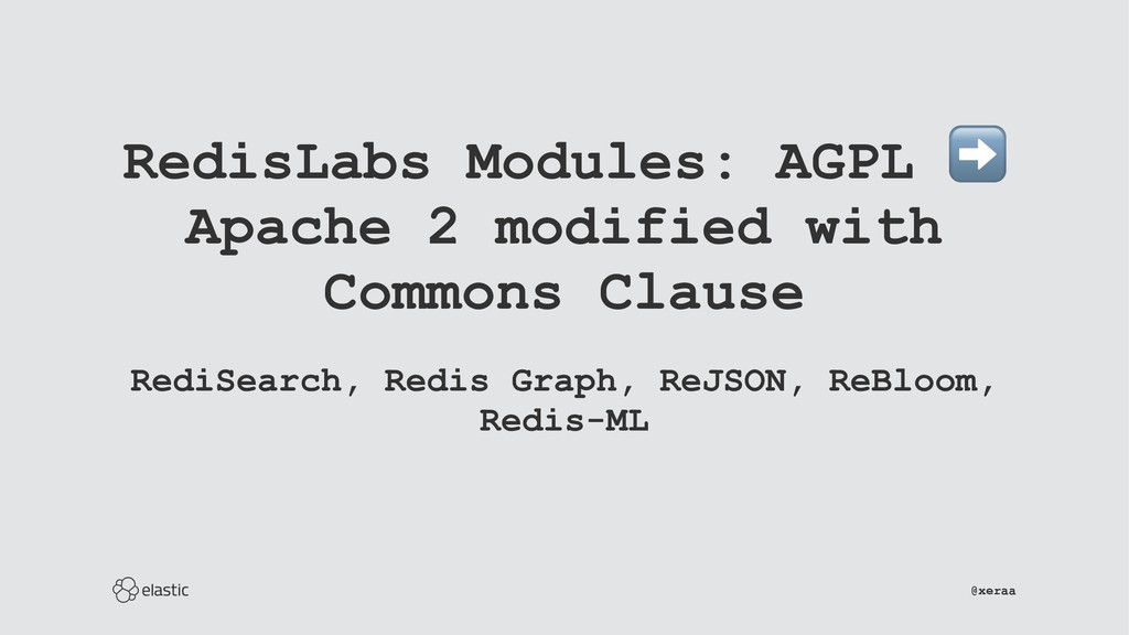 RedisLabs Modules: AGPL Apache 2 modified with ...