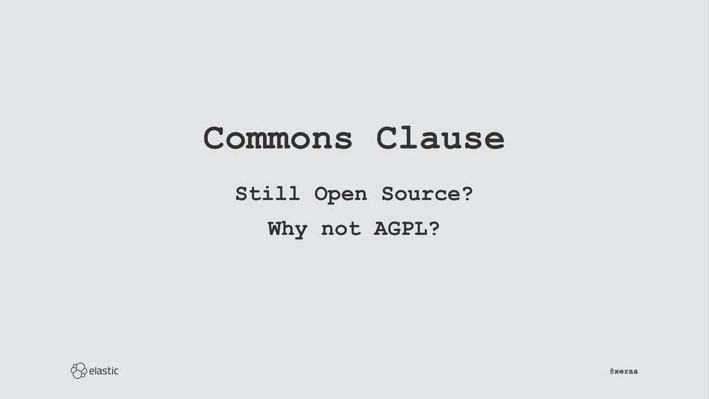 Commons Clause Still Open Source? Why not AGPL?...