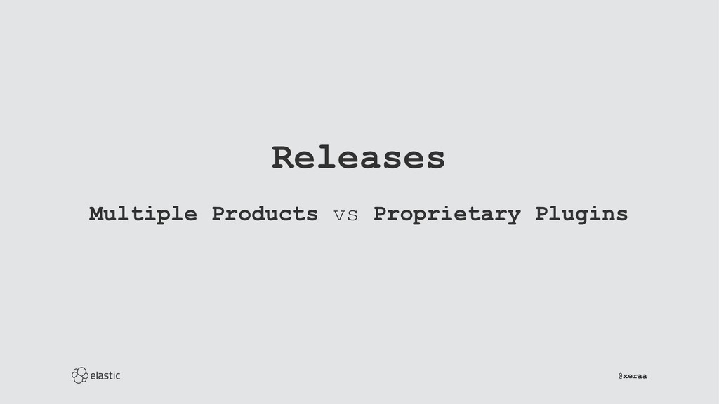 Releases Multiple Products vs Proprietary Plugi...
