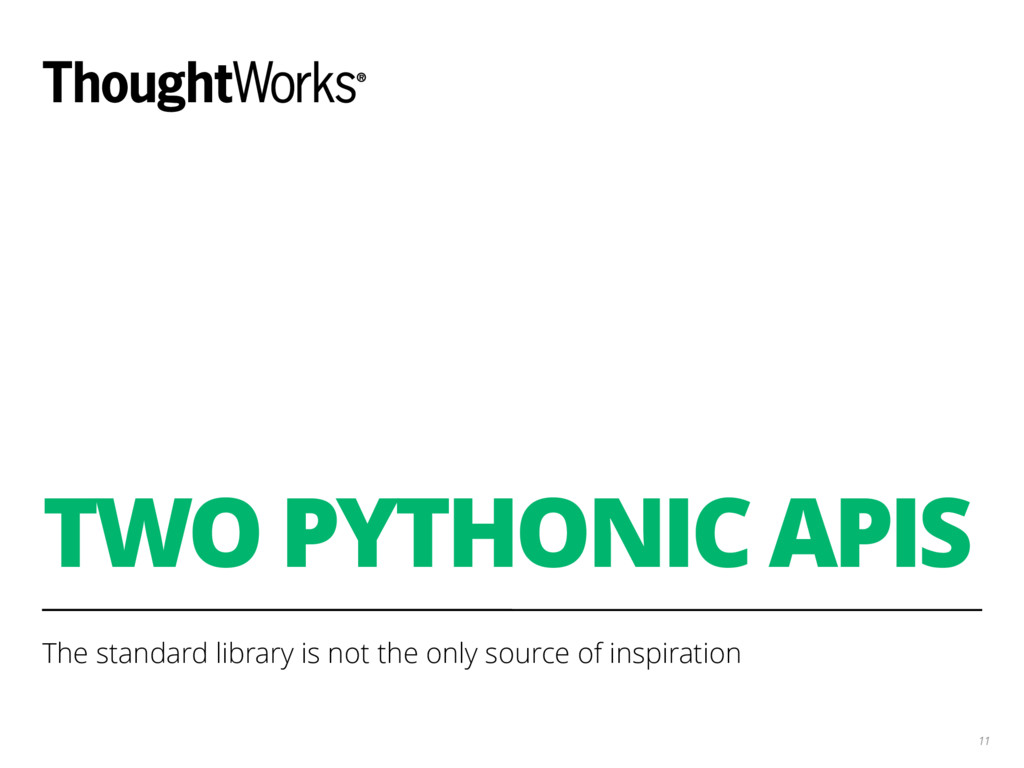 TWO PYTHONIC APIS The standard library is not t...