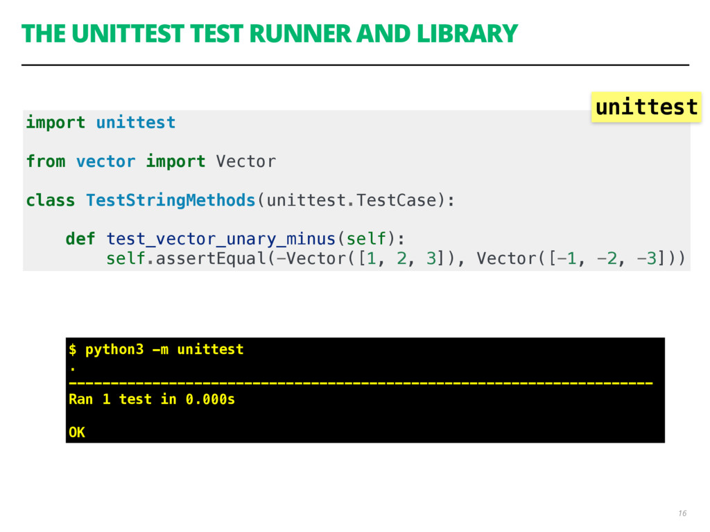 THE UNITTEST TEST RUNNER AND LIBRARY 16 import ...