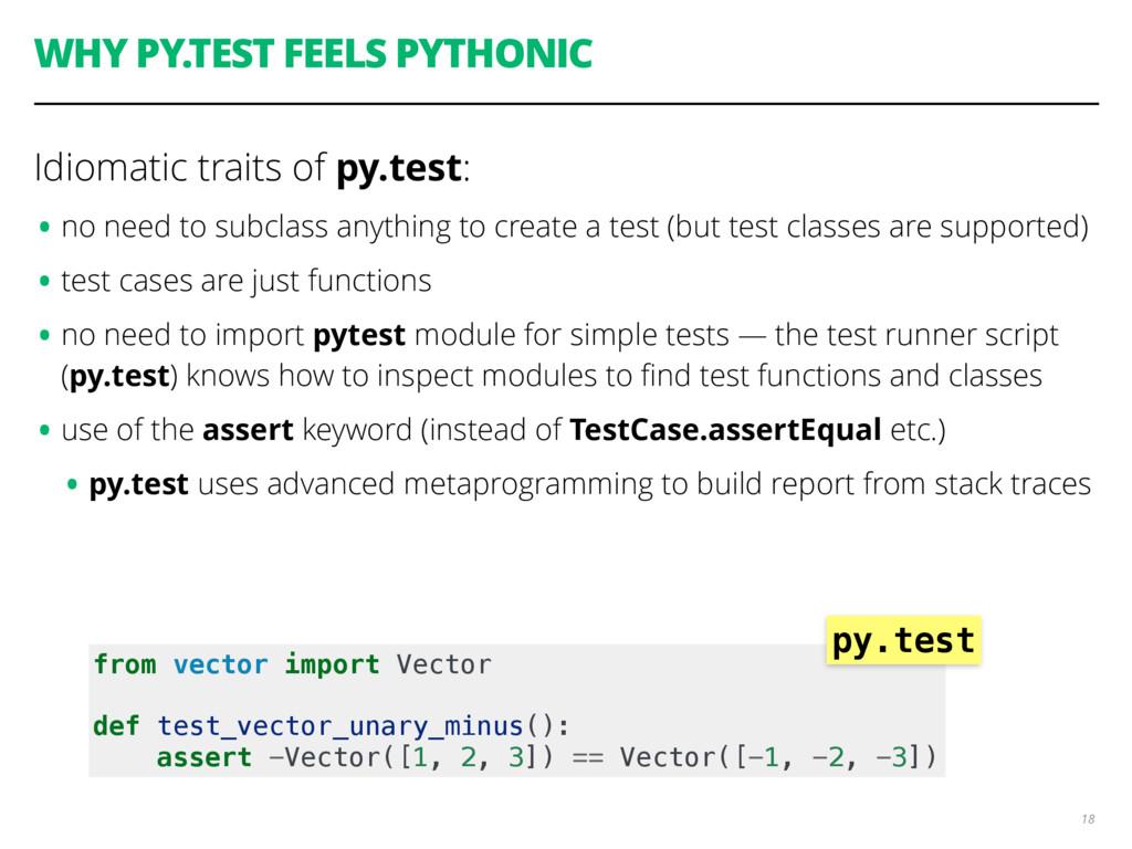WHY PY.TEST FEELS PYTHONIC 18 Idiomatic traits ...