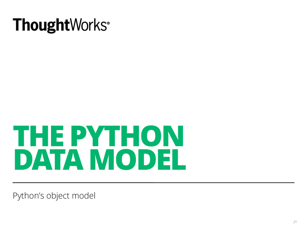 THE PYTHON DATA MODEL Python's object model 21