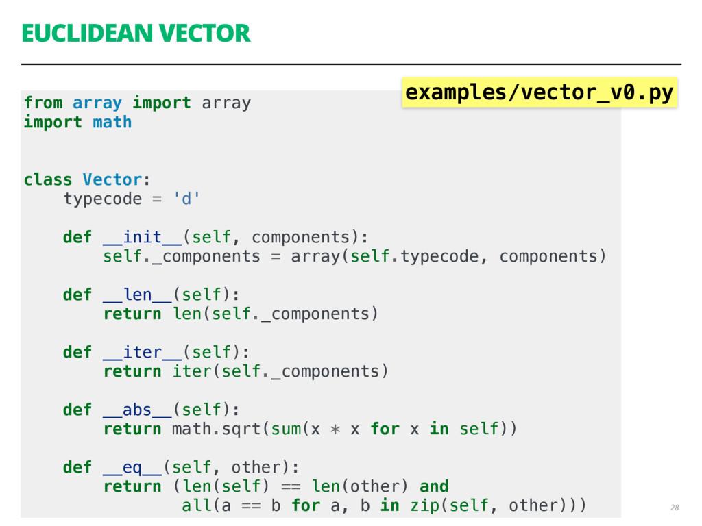 EUCLIDEAN VECTOR 28 from array import array imp...