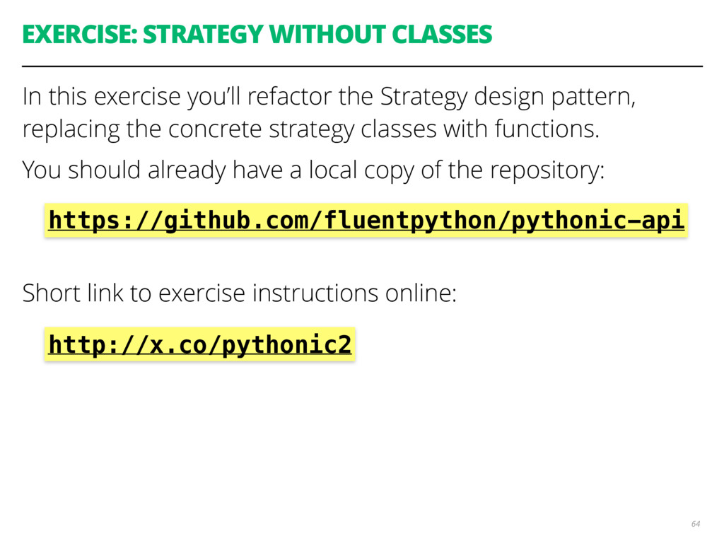 EXERCISE: STRATEGY WITHOUT CLASSES In this exer...