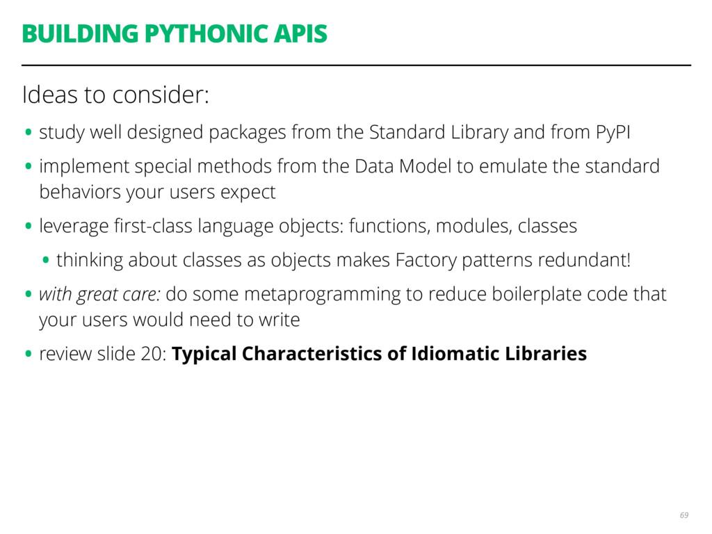 BUILDING PYTHONIC APIS Ideas to consider: •stud...