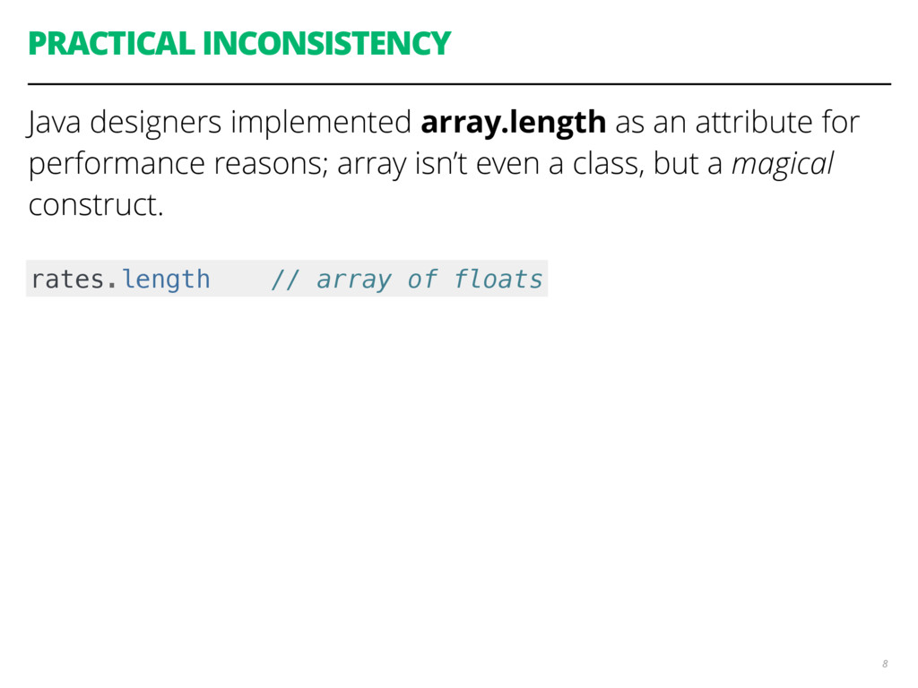 PRACTICAL INCONSISTENCY Java designers implemen...