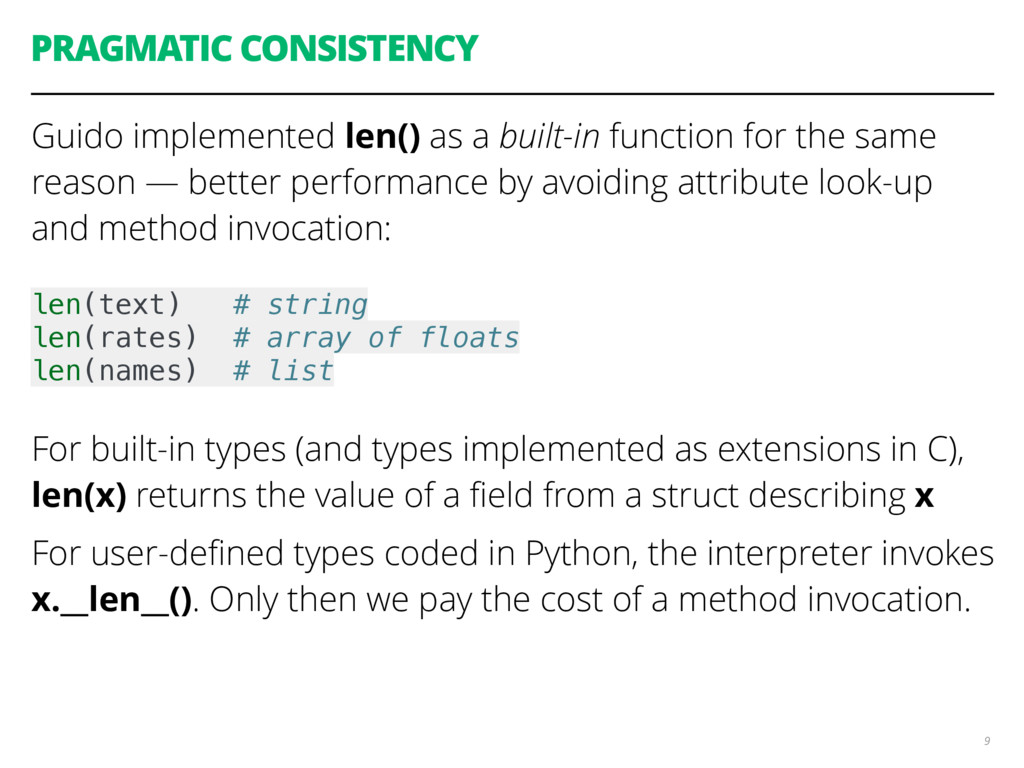 PRAGMATIC CONSISTENCY Guido implemented len() a...