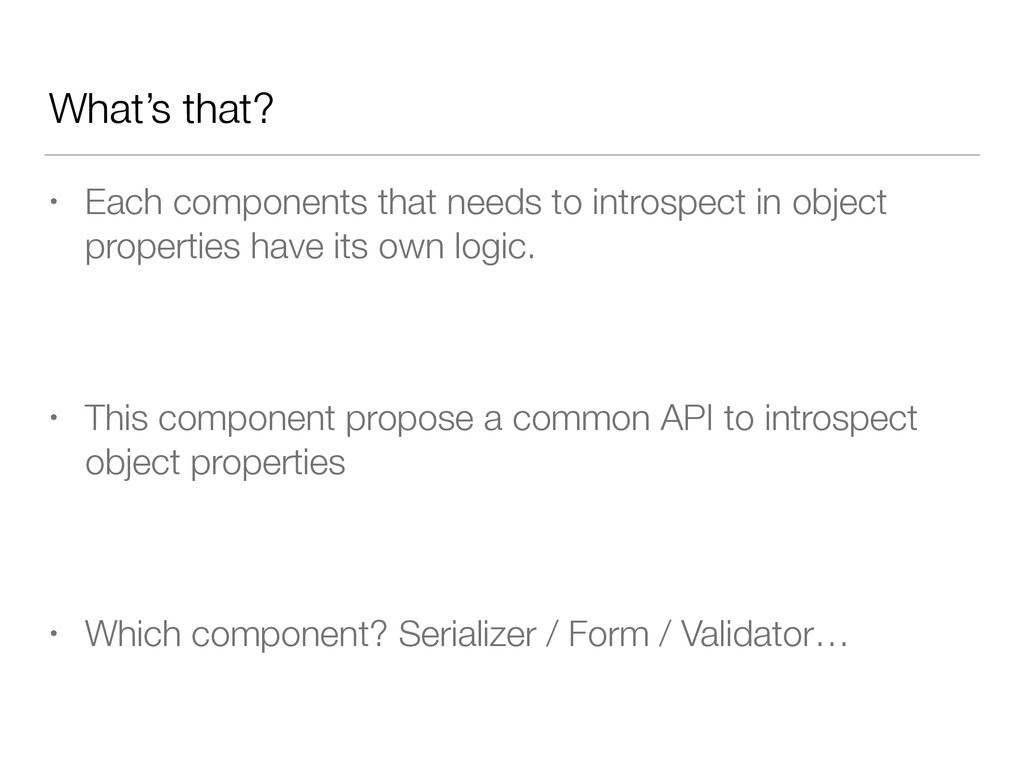 What's that? • Each components that needs to in...