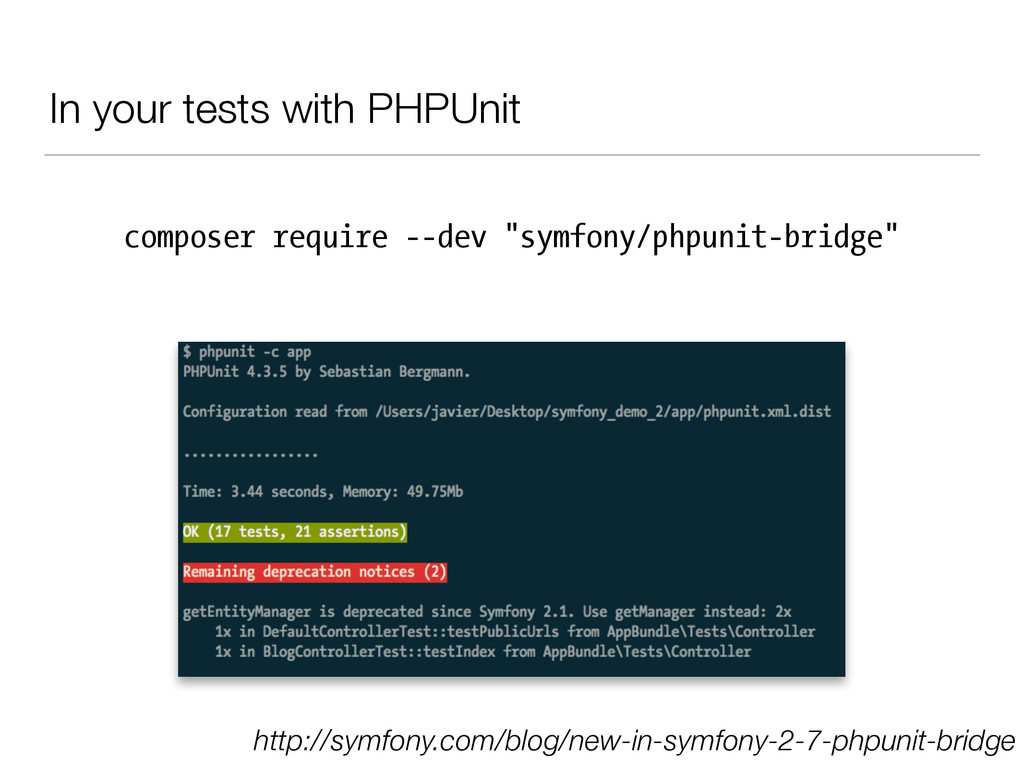 In your tests with PHPUnit http://symfony.com/b...