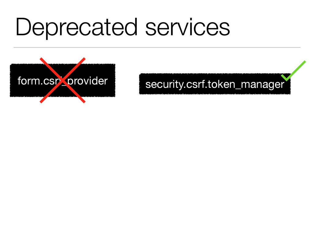 Deprecated services form.csrf_provider security...